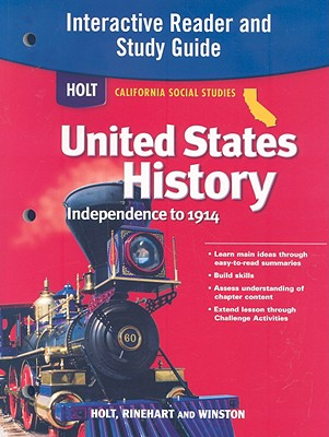 Holt California Social Studies United States History: Independence to 1914 Interactive Reader and Study Guide - Holt Rinehart & Winston (Creator)