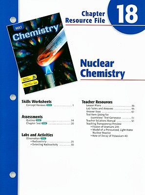 Holt Chemistry Chapter 18 Resource File: Nuclear Chemistry - Holt Rinehart & Winston (Creator)