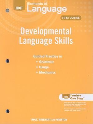 Holt Elements of Language Developmental First Course: Developmental Language Skills - Holt Rinehart & Winston (Creator)