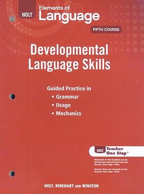 Holt Elements of Language: Developmental Language Skills: Fifth Course - Holt Rinehart & Winston (Creator)