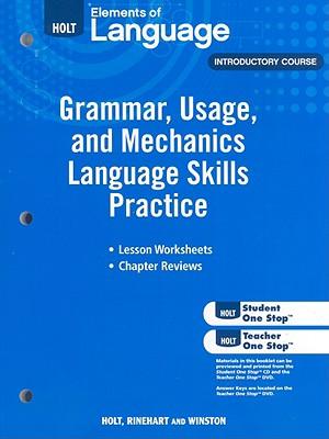 Holt Elements of Language, Introductory Course: Grammar, Usage, and Mechanics Language Skills Practice - Holt Rinehart & Winston (Creator)