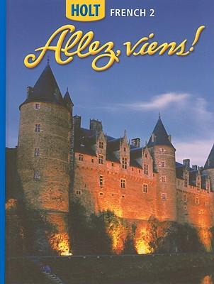 Holt French 2: Allez, Viens! - Holt Rinehart & Winston (Creator)