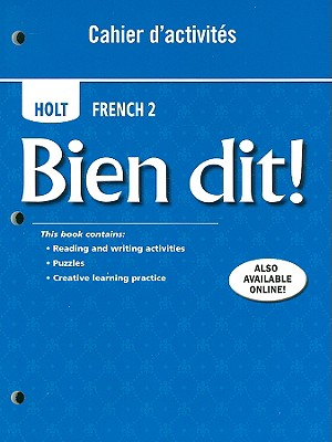 Holt French 2: Bien Dit! Cahier d'Activites - Champeny, Severine, and Chicchelly, Dana