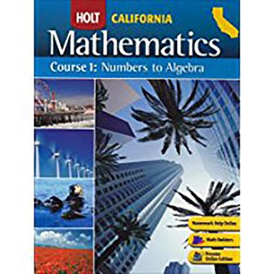 Holt Mathematics California: Student Edition Course 1 2008 - Holt Rinehart and Winston (Prepared for publication by)