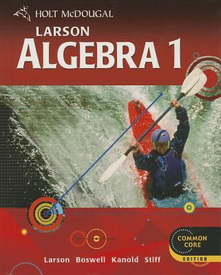 Holt McDougal Larson Algebra 1 - Holt McDougal (Prepared for publication by)