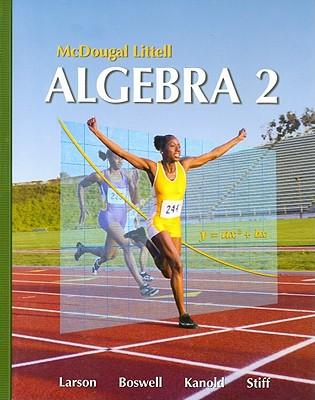 Holt McDougal Larson Algebra 2: Students Edition 2007 - McDougal Littel (Prepared for publication by)