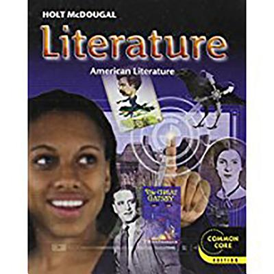 Holt McDougal Literature: Student Edition Grade 11 American Literature 2012 - Holt McDougal (Prepared for publication by)