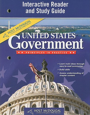 Holt McDougal United States Government Interactive Reader and Study Guide with Answer Key: Principles in Practice - Holt McDougal (Creator)