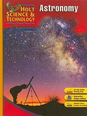 Holt Science & Technology: Astronomy: Short Course J - Holt Rinehart & Winston (Creator)