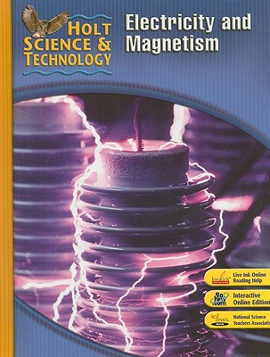 Holt Science & Technology Electricity and Magnetism, Short Course N - Holt Rinehart & Winston (Creator)