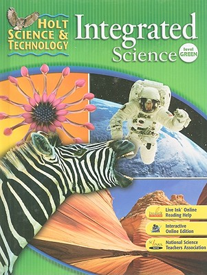 Holt Science & Technology: Integrated Science, Level Green ...