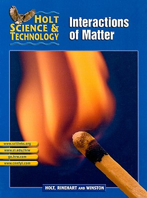 Holt Science & Technology: Interactions of Matter, Short Course L - Holt Rinehart & Winston (Creator)