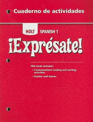 Holt Spanish 1: Expresate! Cuaderno de Actividades - Wright, Mayanne