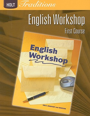 Holt Traditions Warriner's Handbook: English Workshop Workbook Grade 7 First Course - Holt Rinehart and Winston (Prepared for publication by)