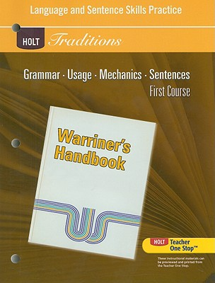 Holt Traditions Warriner's Handbook: Language and Sentence Skills Practice First Course Grade 7 First Course - Holt Rinehart and Winston (Prepared for publication by)