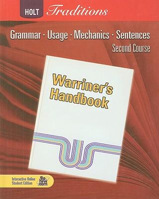 Holt Traditions: Warriner's Handbook, Second Course: Grammar, Usage, Mechanics, Sentences - Warriner, John E