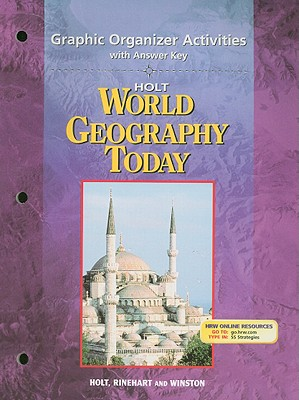Holt World Geography Today: Graphic Organizer Activities with Answer Key - Holt Rinehart & Winston (Creator)