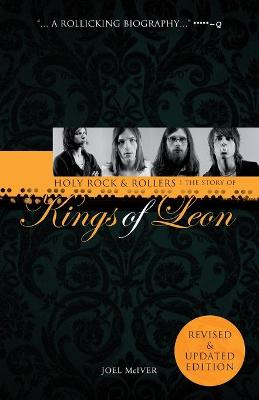 Holy Rock 'n' Rollers: The Story of the Kings of Leon - McIver, Joel