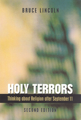 Holy Terrors: Thinking about Religion After September 11 - Lincoln, Bruce