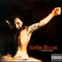 Holy Wood (In the Shadow of the Valley of Death) - Marilyn Manson