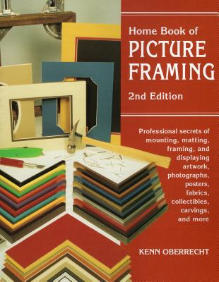 Home Book of Picture Framing - Oberrecht, Kenn