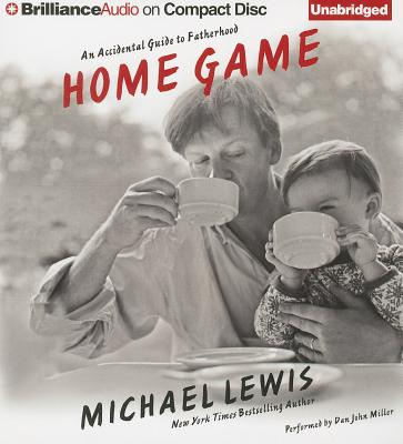 Home Game: An Accidental Guide to Fatherhood - Lewis, Michael, Professor