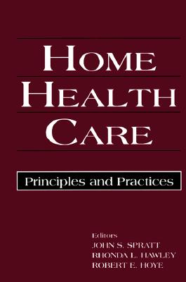 Home Health Care: Principles and Practices - Spratt, John