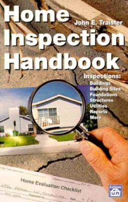 Home Inspection Handbook - Traister, John E (Preface by)