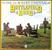 Home Is Where the Van Is - The Battlefield Band