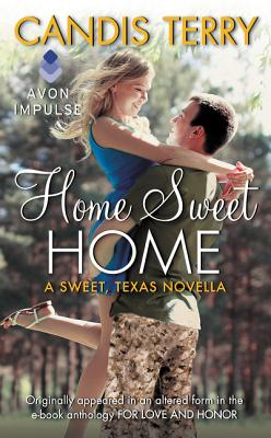 Home Sweet Home: A Sweet, Texas Novella - Terry, Candis