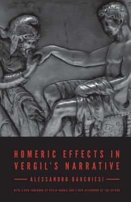 Homeric Effects in Vergil's Narrative - Barchiesi, Alessandro