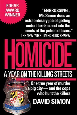 Homicide: A Year on the Killing Streets - Simon, David