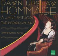 Hommage à Jane Bathori: The Inspiring Muse - Dawn Upshaw (soprano); Jérôme Ducros (piano)