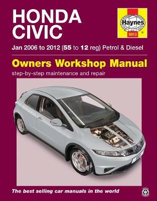 Honda Civic Petrol and Diesel Owner's Workshop Manual: 2006-2012 - Storey, M. R.