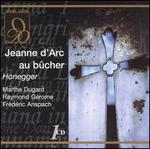 Honegger: Jeanne d'Arc au bûcher