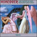 Honegger: Une Cantate de Noël; Horace Victorieux