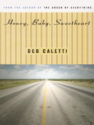 Honey Baby Sweetheart - Caletti, Deb, and Deb Caletti