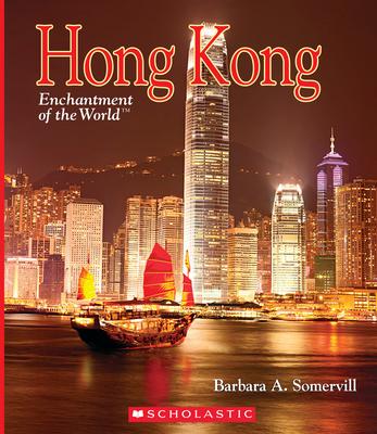 Hong Kong (Enchantment of the World) (Library Edition) - Somervill, Barbara A