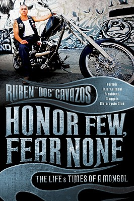 Honor Few, Fear None: The Life and Times of a Mongol - Cavazos, Ruben