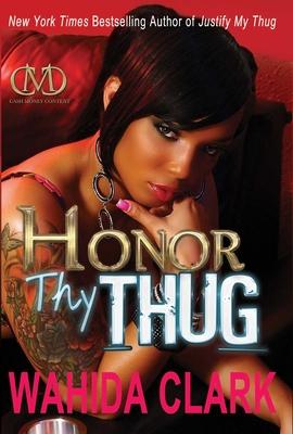 Honor Thy Thug - Clark, Wahida