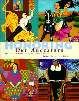 Honoring Our Ancestors: Stories and Paintings by Fourteen Artists - Rohmer, Harriet
