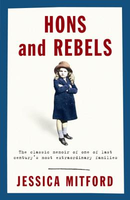 Hons and Rebels - Mitford, Jessica, Professor
