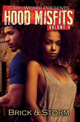 Hood Misfits Volume 4: Carl Weber Presents - Brick, and Storm