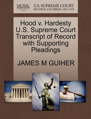 Hood V. Hardesty U.S. Supreme Court Transcript of Record with Supporting Pleadings - Guiher, James M