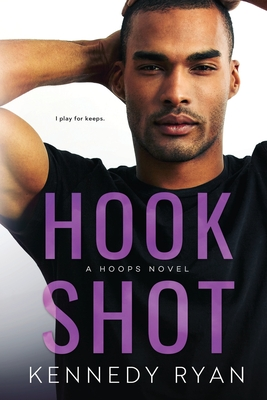 Hook Shot: A HOOPS Novel - Ryan, Kennedy