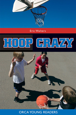 Hoop Crazy! - Walters, Eric