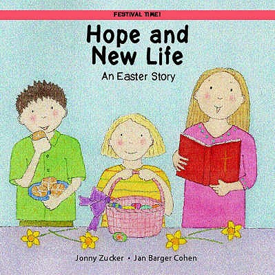 Hope and New Life: An Easter Story - Zucker, Jonny