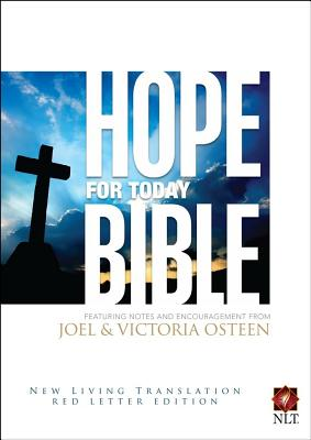 Hope for Today Bible-NLT - Osteen, Joel (Contributions by), and Osteen, Victoria (Contributions by)