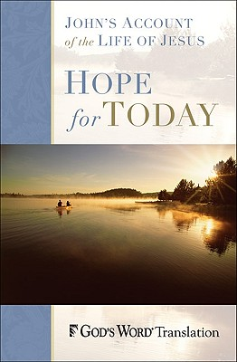 Hope for Today: John's Account of the Life of Jesus - Baker Publishing Group (Creator)