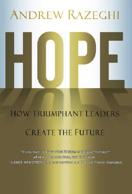 Hope: How Triumphant Leaders Create the Future - Razeghi, Andrew